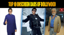 Top 10 Onscreen Dads Of Bollywood