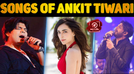 Top 10 Songs Of Ankit Tiwari In The Year 2016 - 2017