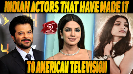 Top 10 Indian Actors That Have Made It To American Television