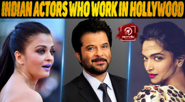 Top 10 Indian Actors Who Work In Hollywood