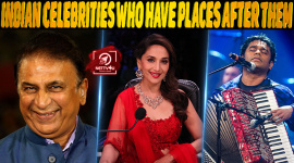 Top 10 Indian Celebrities Who Have Places Named After Them