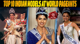 Top 10 Indian Models At World Pageants