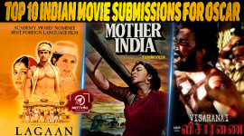 Top 10 Indian Movie Submissions For Oscar