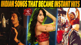 Top 10 Indian Songs That Became Instant Hits!