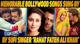 Top 10 Memorable Bollywood Songs Sung By Sufi Singer, 'Rahat Fateh Ali Khan'
