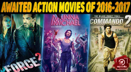 Top 10 Most Awaited Action Movies Of 2016-2017
