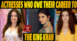Actresses Who Owe Their Career To The King Khan Of Bollywood