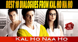 Best 10 Dialogues From Kal Ho Na Ho