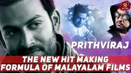 Prithviraj - The New Hit Making Formula Of Malayalam Films