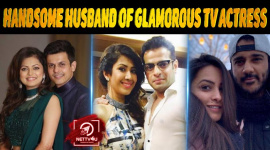 10 Handsome Husband Of Glamorous TV Actress