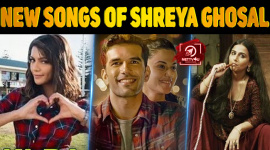 Top 10 New Songs Of Shreya Ghosal