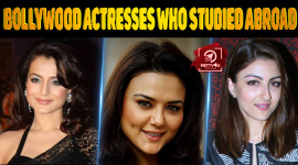 Top 10 Bollywood Actresses Who Studied Abroad
