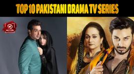 Top 10 Pakistani Drama TV Series