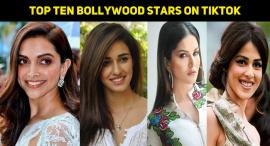 Top Ten Bollywood Stars On TikTok