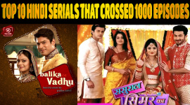 Top 10 Hindi Serials That Crossed 1000 Episodes