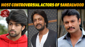 Most Controversial Actors Of Sandalwood