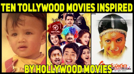 Ten Tollywood Movies Inspired By Hollywood Movies