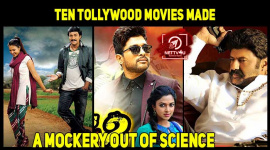 Ten Tollywood Movies Made A Mockery Out Of Science
