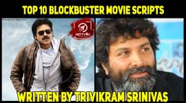 Top 10 Blockbuster Movie Scripts Written By Trivikram Srinivas