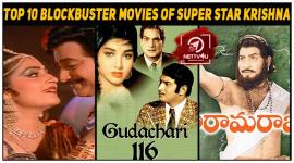 Top 10 Blockbuster Movies Of Super Star Krishna