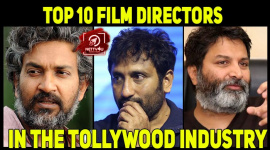 Top 10 Film Directors In The Tollywood Industry