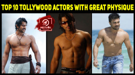 Top 10 Tollywood Actors With Great Physique