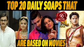 Top 20 Daily Soaps That Are Based On Movies