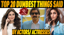 Top 20 Dumbest Things Said By Actors/ Actresses