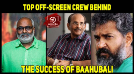 Top Off-screen Crew Behind The Success Of Baahubali