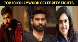 Top 10 Kollywood Celebrity Fights