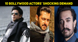 10 Bollywood Actors' Shocking Demand