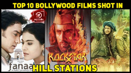 Top 10 Bollywood Films Shot In Hill Stations