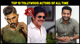 Top 10 Tollywood Actors Of All Time