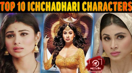 Top Ten Ichchadhari Characters