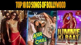 Top 10 DJ Songs Of Bollywood