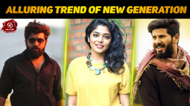 The Alluring Trend Of New Generation In Malayalam Cinema