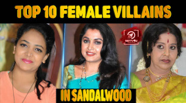 Top 10 Female Villains In Sandalwood