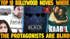 Top10 Bollywood Movies Where The Protagonists Are Blind