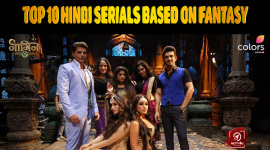 Top 10 Hindi Serials Based On Fantasy