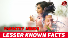 Lesser Known Facts Of Parvathy Menon