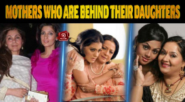 Star Mothers Who Are Behind Their Daughters' Success
