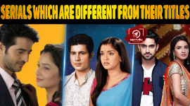 Top 10 Serials Which Are Different From Their Titles