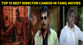 Top 10 Best Director Cameos In Tamil Movies