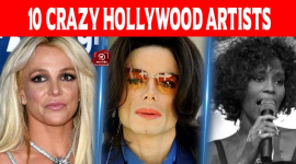 Top 10 Crazy Hollywood Artists