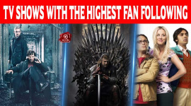 Top 10 TV Shows With The Highest Fan Following