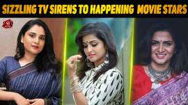 Sizzling TV Sirens To Happening Tamil Movie Stars