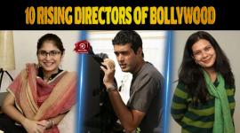 Top 10 Rising Directors Of Bollywood