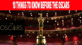 10 Things To Know Before The Oscars