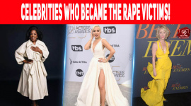 Celebrities Who Became The Rape Victims!