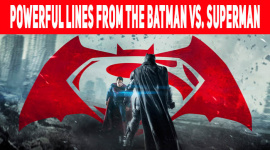 Powerful Lines from the Movie Batman vs. Superman: Dawn of Justice